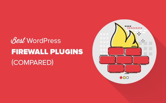 Plugin firewall WordPress yang terbaik dibandingkan
